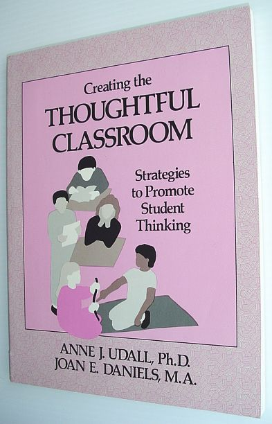 Image for Creating the Thoughtful Classroom: Creating the Thoughtful Strategies to Promote Student Thinking