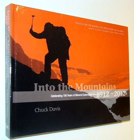 Image for Into the Mountains: Celebrating 100 Years of Mineral Exploration Advocacy, 1912-2012