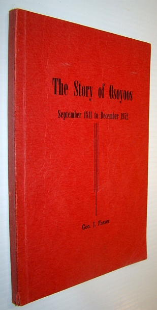 Image for The Story of Osoyoos (British Columbia), September 1811 to December 1952
