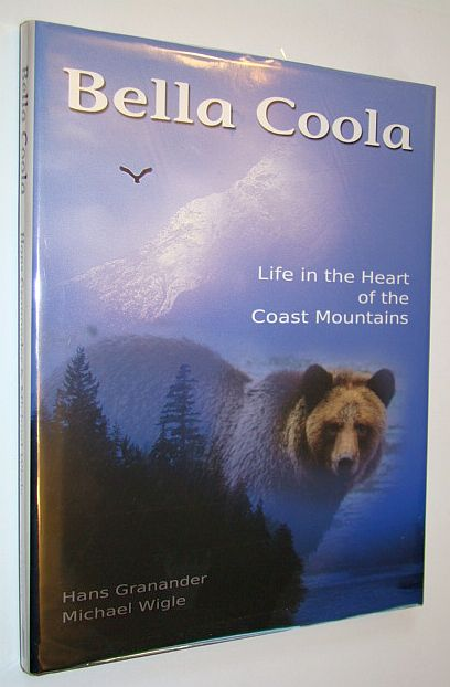 Image for Bella Coola: Life in the Heart of the Coast Mountains