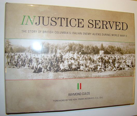 Image for Injustice Served: The Story of British Columbia's Italian Enemy Aliens During World War II