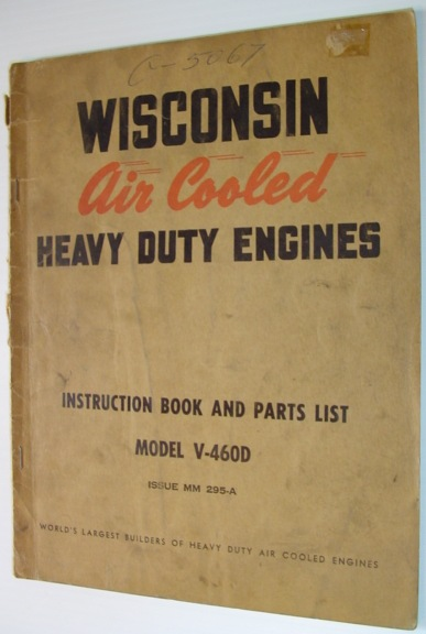 Image for Wisconsin Air Cooled Heavy Duty Engines: Instruction Book and Parts List - Model V-460D (issue MM 295-A)