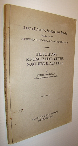 Image for The Tertiary Mineralization of the Northern Black Hills - South Dakota School of Mines Bulletin No. 15