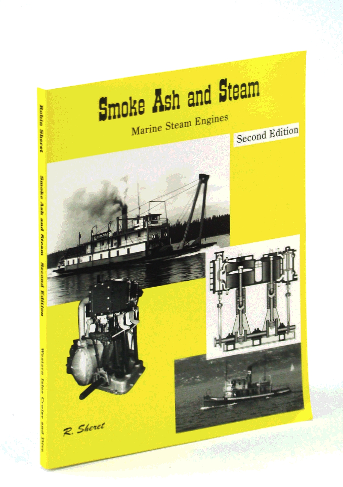Image for Smoke, Ash and Steam : How Marine Steam Engines Worked on Oceans, Lakes and Rivers