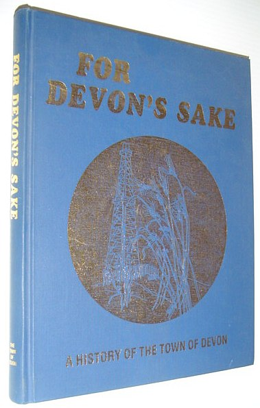 Image for For Devon's Sake - A History of the Town of Devon (Alberta)