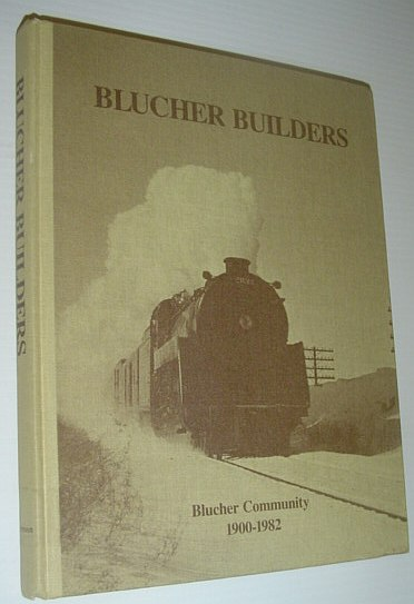 Image for Blucher (Saskatchewan) Builders: Blucher Community 1900-1982