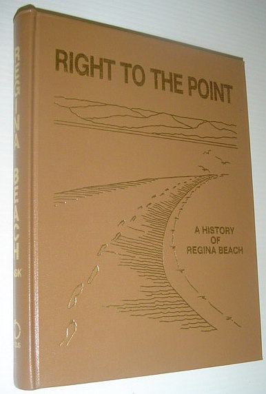 Image for Right to the Point: A History of Regina Beach (Saskatchewan)