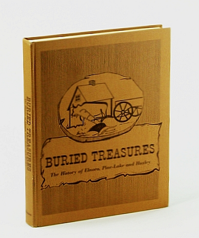 Image for Buried treasures;: The history of Elnora, Pine-Lake and Huxley