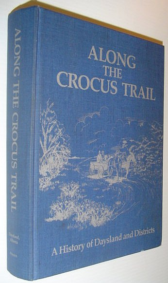 Image for Along the Crocus Trail : A History of Daysland and Districts