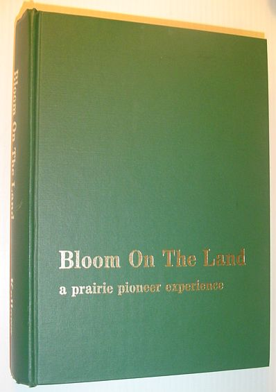 Image for Bloom on the Land - A Prairie Pioneer Experience *SIGNED BY AUTHOR*