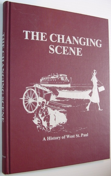 Image for The Changing Scene - a History of West St. Paul, Manitoba