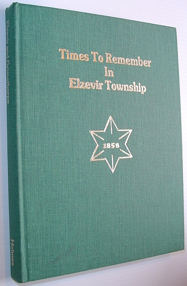 Image for Times to Remember in Elzevir Township - A Social History of the Townships of Elzevir and Grimsthorpe *SIGNED BY AUTHOR*