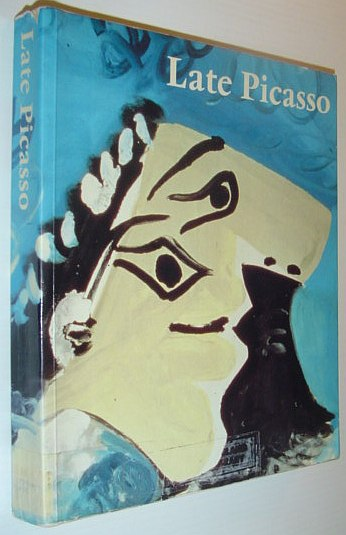 Image for Late Picasso: Paintings, sculpture, drawings, prints, 1953-1972