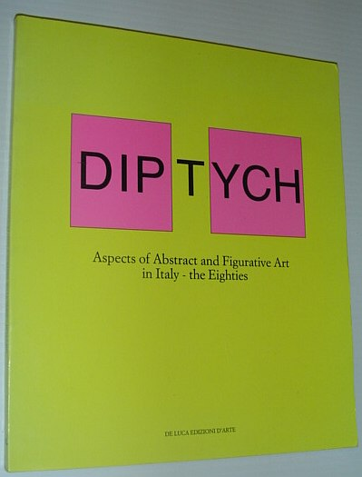 Image for Diptych: Aspects of Abstract and Figurative Art in Italy - the Eighties