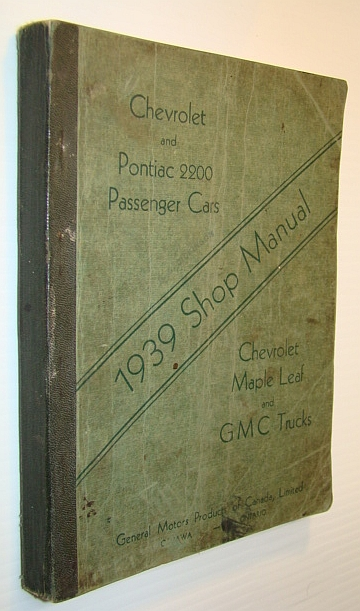 Image for Chevrolet and Pontiac 2200 Passenger Cars 1939 Shop Manual: Chevrolet Maple Leaf and GMC Trucks