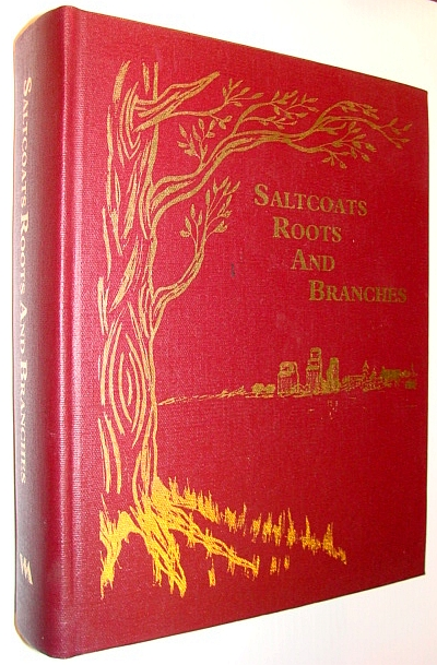 Image for Saltcoats - Roots and Branches (Saskatchewan Local History/Genealogy)