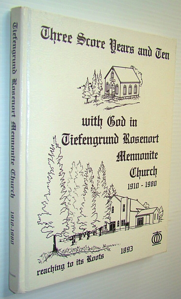 Image for Three Score Years and Ten with God in Tiefengrund Rosenort Mennonite Church 1910-1980 - Reaching to Its Roots 1893