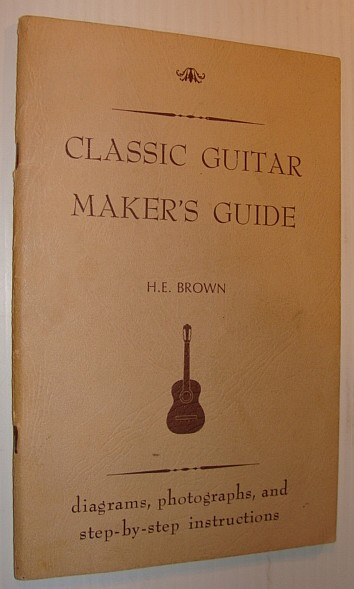 Image for Classic Guitar Maker's Guide: Diagrams, Photographs, and Step-By-Step Instructions