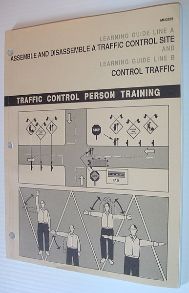 Image for Traffic Control Person Training : Learning Guide Line A Assemble and Disassemble a Traffic Control Site and Learning Guide Line b Control Traffic