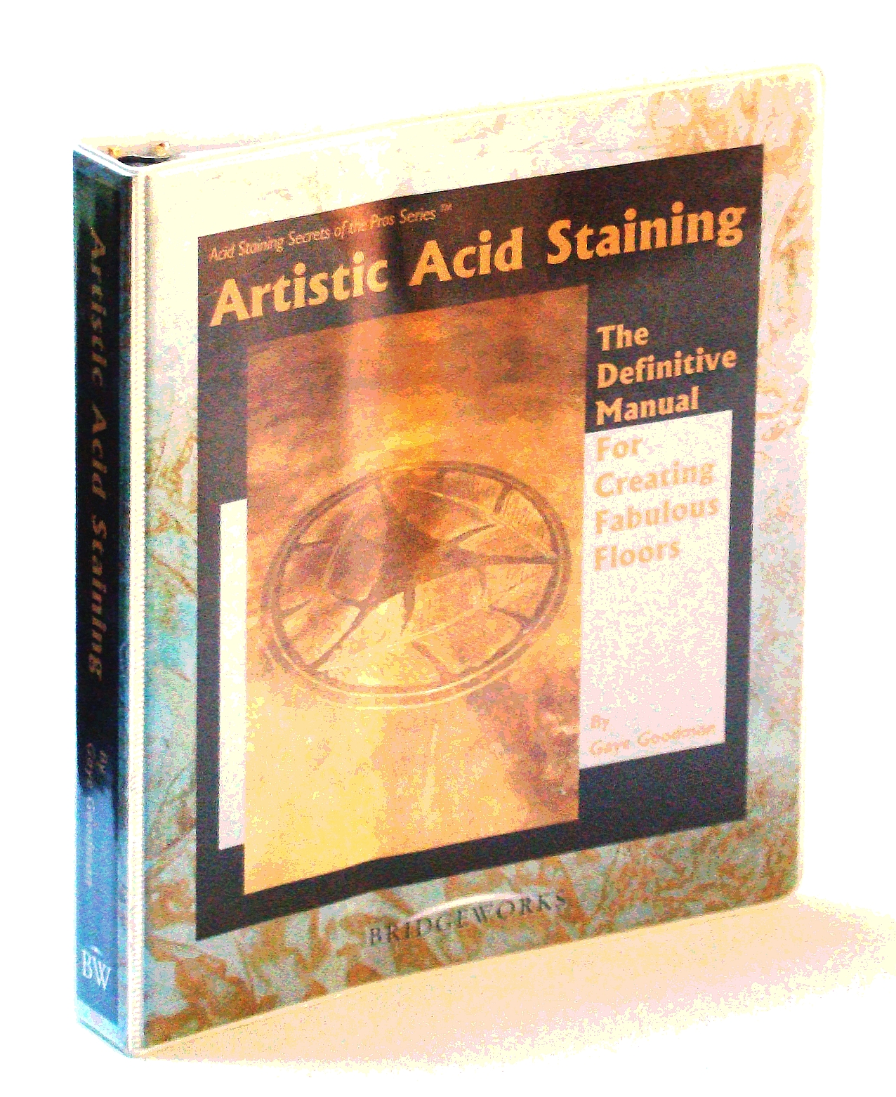 Image for Artistic Acid Staining: The Definitive Manual For Creating Fabulous Floors (Acid Staining Secrets of the Pros Series)