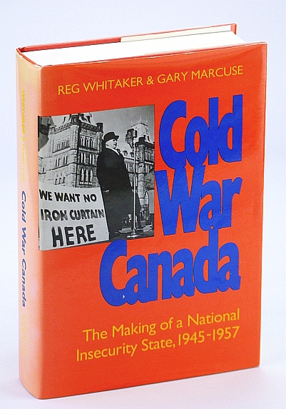 Image for Cold War Canada: The Making of a National Insecurity State, 1945-1957