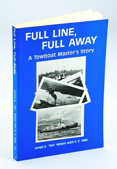 Image for Full Line, Full Away: A Towboat Master's Story