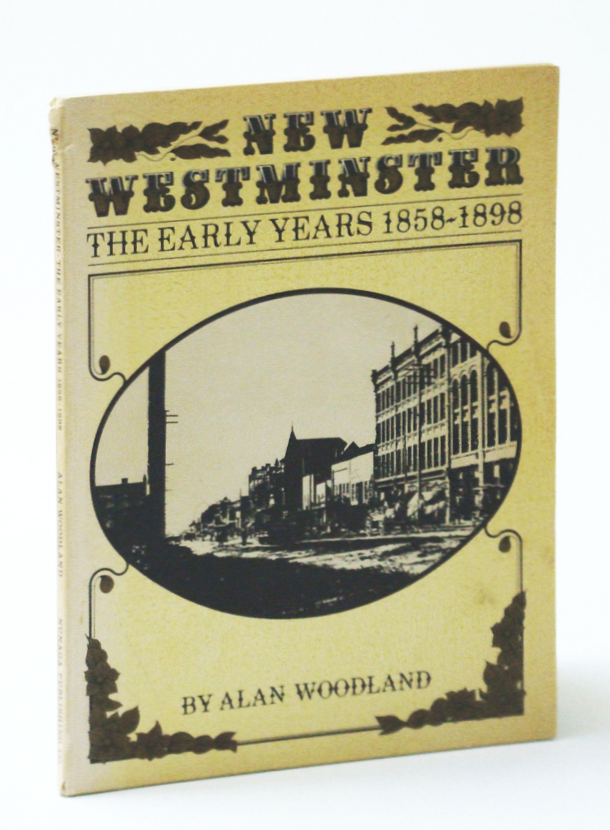 Image for New Westminster: The Early Years 1858-1898