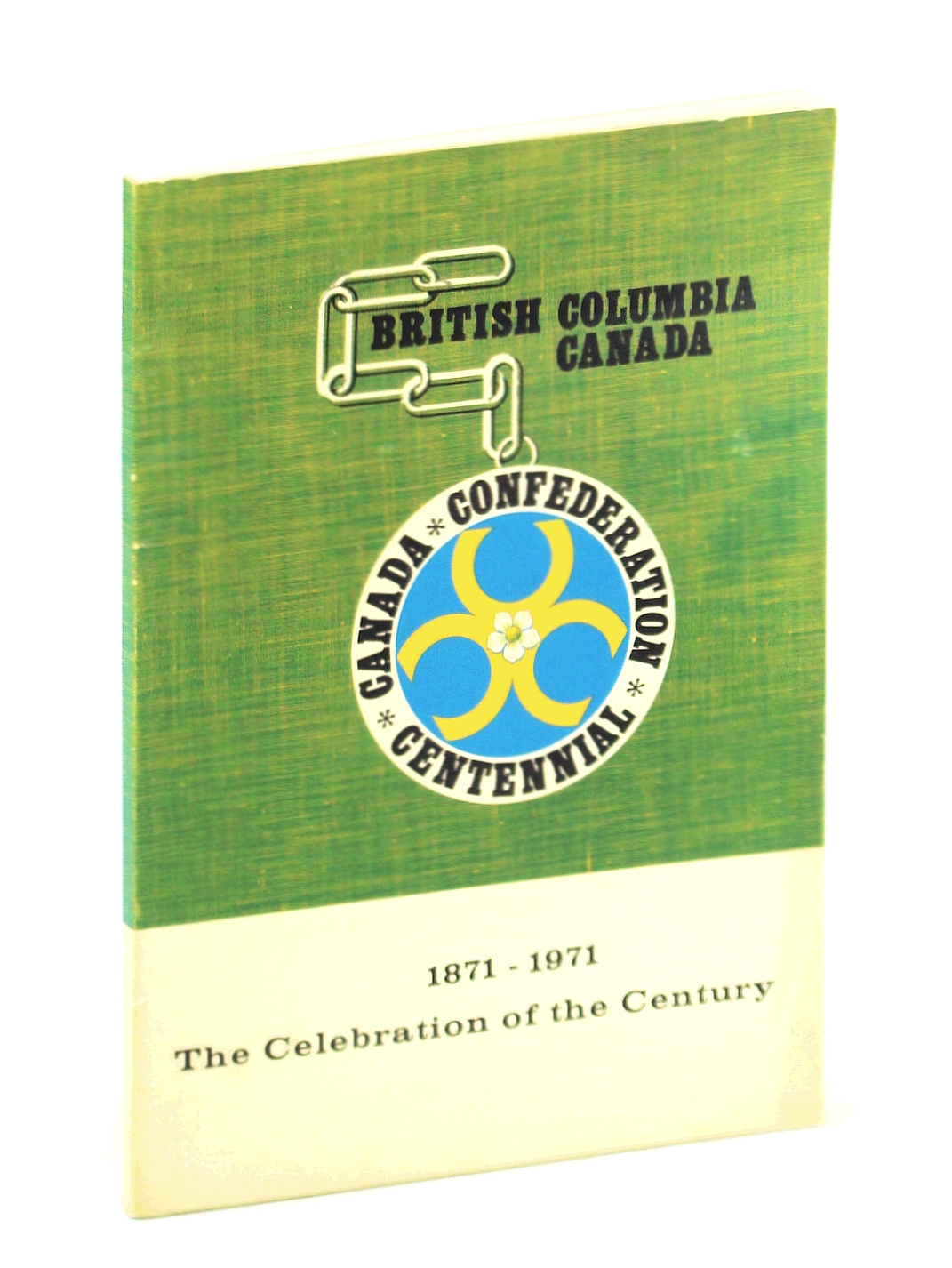 Image for The Celebration of the Century 1871 - 1971