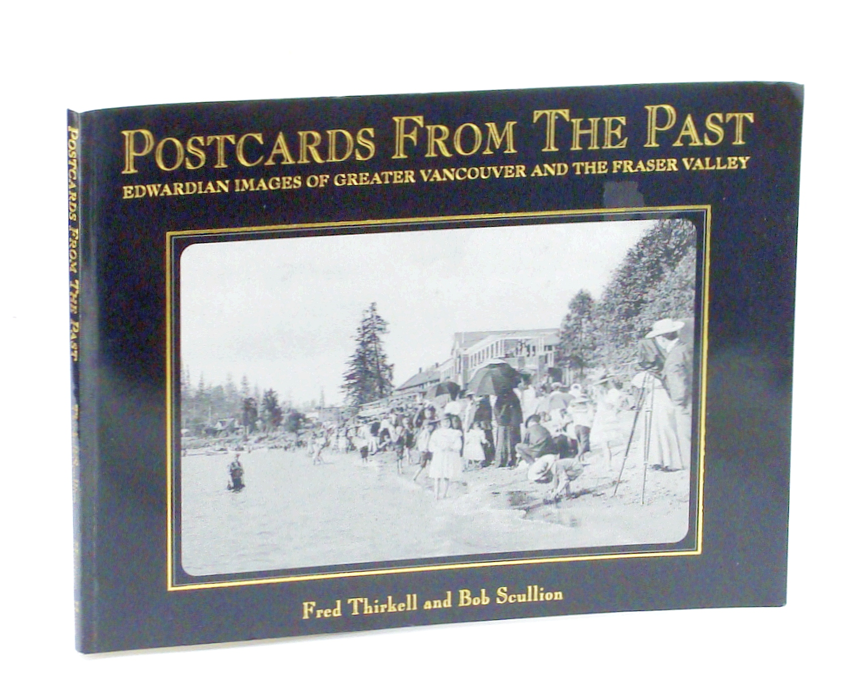 Image for Postcards from the Past: Edwardian Images of Greater Vancouver and the Fraser Valley