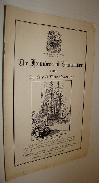 Image for The Founders of Vancouver - 1886: Our City if Their Monument