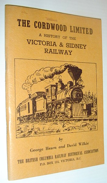 Image for The Cordwood Limited - A History of the Victoria and Sidney Railway