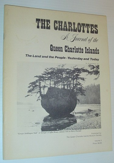 Image for The Charlottes: A Journal of the Queen Charlotte Islands, the Land of the People - Yesterday and Today - Volume 3 (Three)