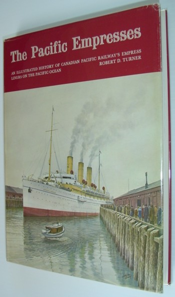 Image for Pacific Empresses: An Illustrated History Of Canadian Pacific Railway's Empress Liners on The Pacific Ocean