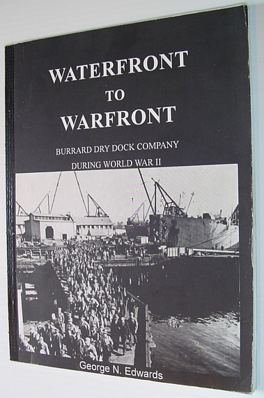 Image for Waterfront to Warfront: Burrard Dry Dock Company During World War II (Two)