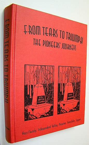 Image for From Tears to Triumph - The Pioneers' Journeys: Hays/Gundy, Independent Valley, Peavine, Tomslake, Tupper