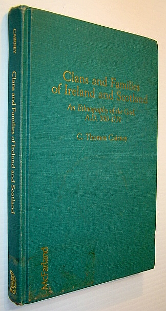 Image for Clans and Families of Ireland and Scotland: An Ethnography of the Gael, A.D. 500-1750