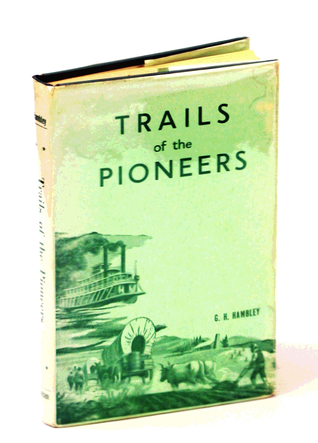 Image for TRAILS OF THE PIONEERS Records, Accounts, Historical Studies,data, Reports, Letters of the Section of Manitoba...