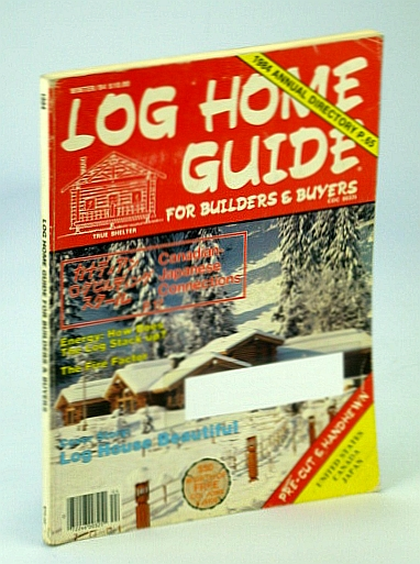 Image for Log Home Guide (Magazine) - For Builders and Buyers, Winter 1984, Volume 7, No. 1 - Canadian-Japanese Connections