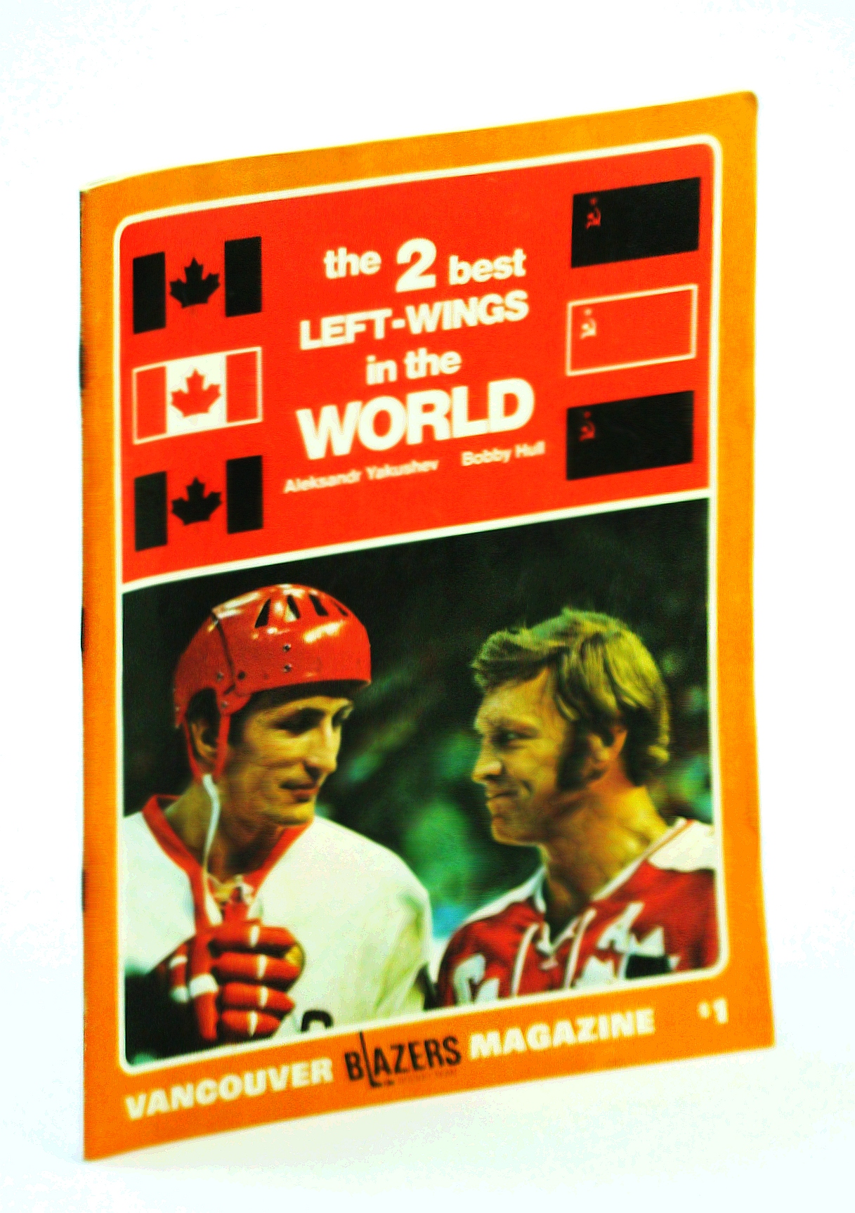 "Image for Vancouver Blazers Magazine, Volume II, Issue No. 23, January 24, 1975 : Cover Photo of Bobby Hull and Aleksandr Yakushev - ""The Two Best Left Wingers in the World"""