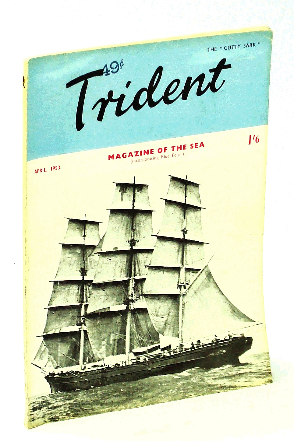 Image for The Trident [Magazine] Incorporating Blue Peter - Magazine of the Sea, April [Apr.], 1953, Vol. 15, No. 168 - Cutty Sark Cover Photo