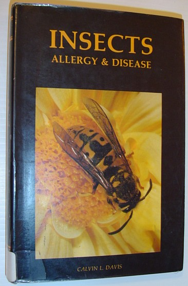 Image for Insects, allergy & disease: Allergic and toxic responses to arthropods