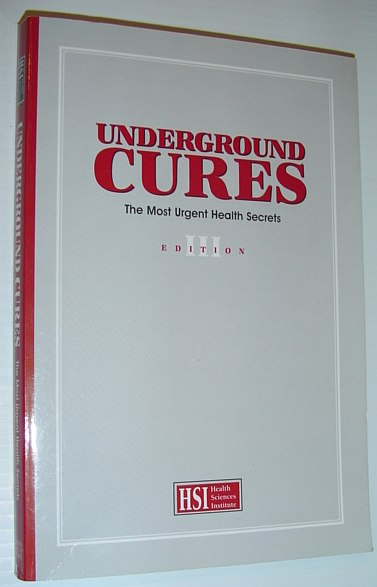 Image for Underground Cures: The Most Urgent Health Secrets, Vol. 3