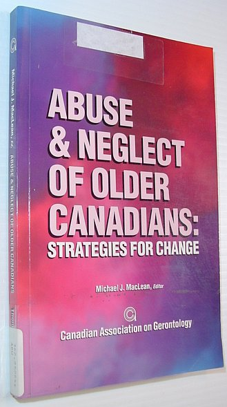 Image for Abuse & Neglect of Older Canadians: Strategies for Change