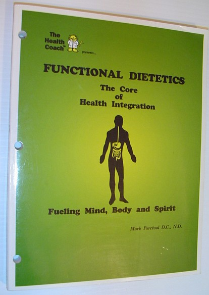 Image for Functional Dietetics - The Core of Health Integration: Fueling Mind, Body and Spirit *THIRD EDITION*