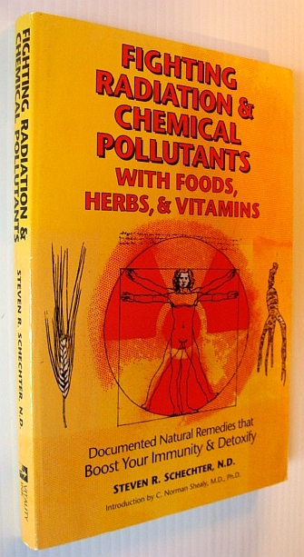 Image for Fighting Radiation and Chemical Pollutants With Foods, Herbs and Vitamins: Documented Natural Remedies That Boost Your Immunity and Detoxify