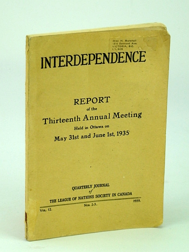 Image for Interdependence - Quarterly Journal of the League of Nations Society in Canada, Vol. 12, Nos. 2-3, 1935 - Report of the Thirteenth (13th) Annual Meeting