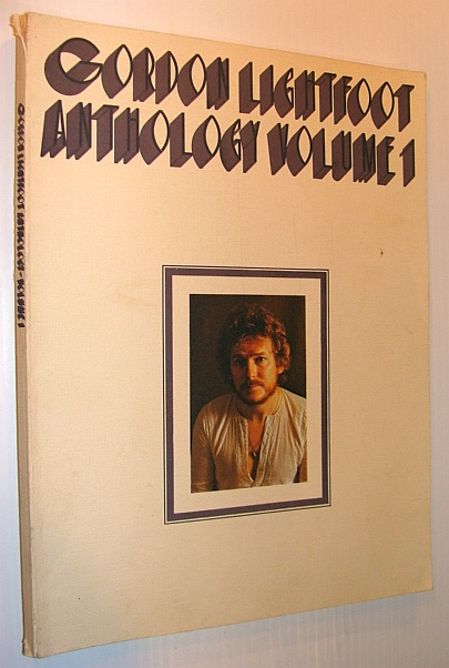 Image for Gordon Lightfoot Anthology Volume 1 (One): Sheet Music for Piano with Lyrics and Guitar Chords
