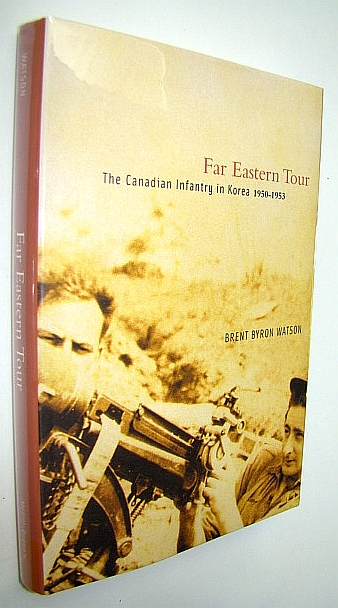 Image for Far Eastern Tour: The Canadian Infantry in Korea, 1950-1953