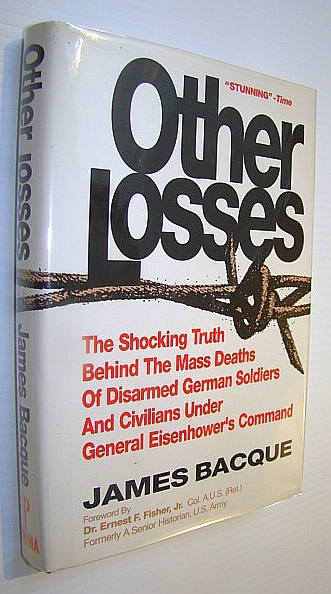 Image for OTHER LOSSES: The Shocking Truth Behind the Mass Deaths of Disarmed German Soldiers and Civilians Under General Eisenhower's Command