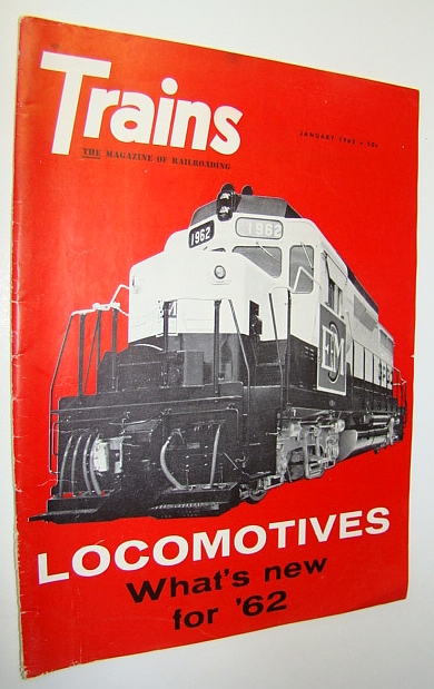 Image for Trains Magazine - The Magazine of Railroading, January 1962: Locomoties - What's New for 1962